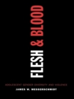 Flesh and Blood : Adolescent Gender Diversity and Violence - eBook