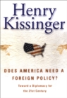 Does America Need a Foreign Policy? : Toward a New Diplomacy for the 21st Century - eBook