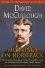 Mornings on Horseback : The Story of an Extraordinary Faimly, a Vanished Way of Life and the Unique Child Who Became Theodore Roosevelt - eBook