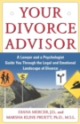 Your Divorce Advisor : A Lawyer and a Psychologist Guide You Through the Legal and Emotional Landscape of Divorce - eBook