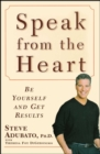 Speak from the Heart : Be Yourself and Get Results - eBook