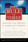 The Rule of Three : Surviving and Thriving in Competitive Markets - eBook