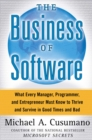 The Business of Software : What Every Manager, Programmer, and Entrepreneur Must Know to Thrive and Survive in Good Times and Bad - eBook