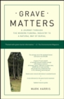 Grave Matters : A Journey Through the Modern Funeral Industry to a Natural Way of Burial - eBook