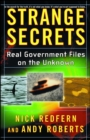 Strange Secrets : Real Government Files on the Unknown - eBook