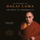 The Path To Tranquility : Daily Meditations by the Dalai Lama - eAudiobook