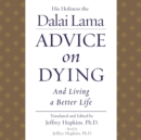 Advice On Dying : And Living a Better Life - eAudiobook