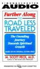 Further Along the Road Less Traveled : The Unending Journey Toward Spiritual Growth - eAudiobook