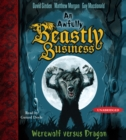 Werewolf versus Dragon : An Awfully Beastly Business Book One - eAudiobook