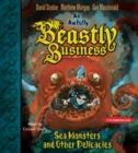 Sea Monsters and other Delicacies : An Awfully Beastly Business Book Two - eAudiobook