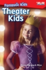Fantastic Kids : Theater Kids - eBook