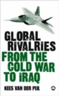 Global Rivalries From the Cold War to Iraq - Book