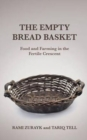 The Empty Bread Basket : Food and Farming in the Fertile Crescent - Book
