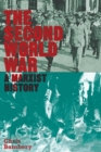 The Second World War : A Marxist History - Book