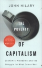 The Poverty of Capitalism : Economic Meltdown and the Struggle for What Comes Next - Book