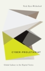 Cyber-Proletariat : Global Labour in the Digital Vortex - Book