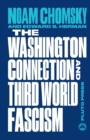 The Washington Connection and Third World Fascism : The Political Economy of Human Rights: Volume I - Book