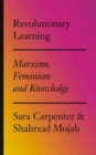 Revolutionary Learning : Marxism, Feminism and Knowledge - Book