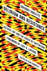 Delirium and Resistance : Activist Art and the Crisis of Capitalism - Book