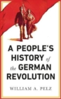 A People's History of the German Revolution : 1918-19 - Book