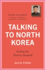 Talking to North Korea : Ending the Nuclear Standoff - Book