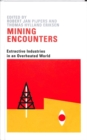 Mining Encounters : Extractive Industries in an Overheated World - Book