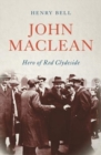 John Maclean : Hero of Red Clydeside - Book