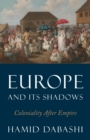 Europe and Its Shadows : Coloniality after Empire - Book
