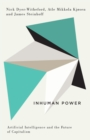 Inhuman Power : Artificial Intelligence and the Future of Capitalism - Book