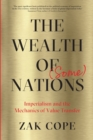 The Wealth of (Some) Nations : Imperialism and the Mechanics of Value Transfer - Book