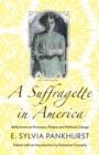 A Suffragette in America : Reflections on Prisoners, Pickets and Political Change - Book