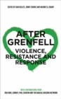 After Grenfell : Violence, Resistance and Response - Book