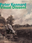 Peter Kennard : Visual Dissent - Book