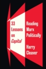33 Lessons on Capital : Reading Marx Politically - Book