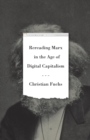 Rereading Marx in the Age of Digital Capitalism - Book