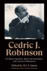 Cedric J. Robinson : On Racial Capitalism, Black Internationalism, and Cultures of Resistance - Book