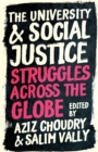 The University and Social Justice : Struggles Across the Globe - Book