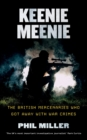Keenie Meenie : The British Mercenaries Who Got Away with War Crimes - Book