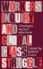 Workers' Inquiry and Global Class Struggle : Strategies, Tactics, Objectives - Book