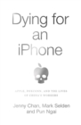 Dying for an iPhone : Apple, Foxconn and the Lives of China's Workers - Book