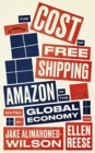 The Cost of Free Shipping : Amazon in the Global Economy - Book