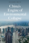 China's Engine of Environmental Collapse - Book