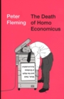The Death of Homo Economicus : Work, Debt and the Myth of Endless Accumulation - Book