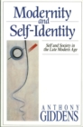 Modernity and Self-Identity : Self and Society in the Late Modern Age - Book