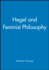Hegel and Feminist Philosophy - Book