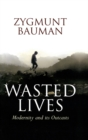 Wasted Lives : Modernity and Its Outcasts - eBook