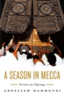 A Season in Mecca : Narrative of a Pilgrimage - Book