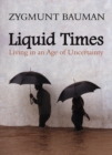 Liquid Times : Living in an Age of Uncertainty - eBook