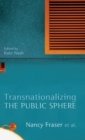 Transnationalizing the Public Sphere - Book