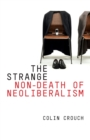 The Strange Non-death of Neo-liberalism - Book